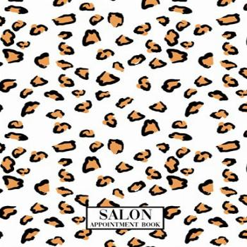 Salon Appointment Book: Daily and Hourly Appointment Book