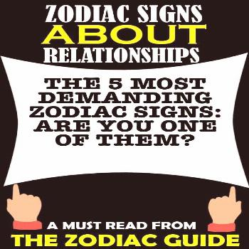 Zodiac Signs Guide: The 5 Most Demanding Zodiac Signs: Are You One Of Them? Zodiac Experts Explains
